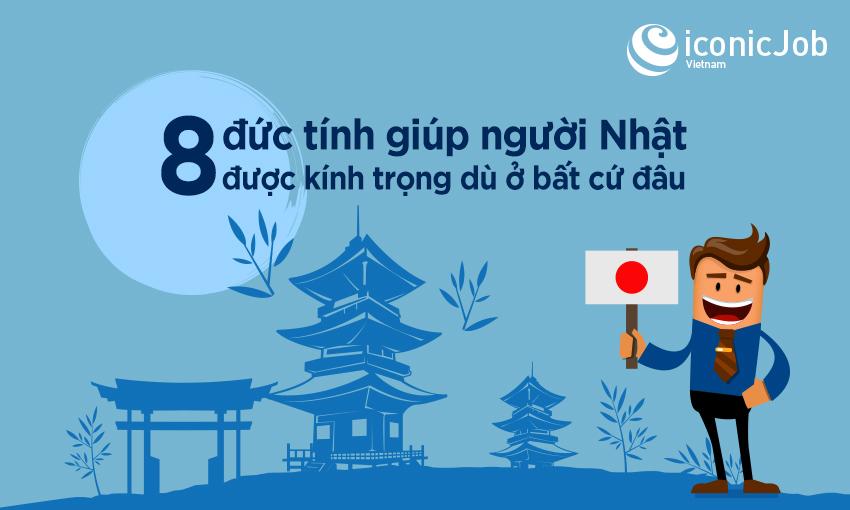 8 đức tính giúp người Nhật được kính trọng dù ở nơi đâu