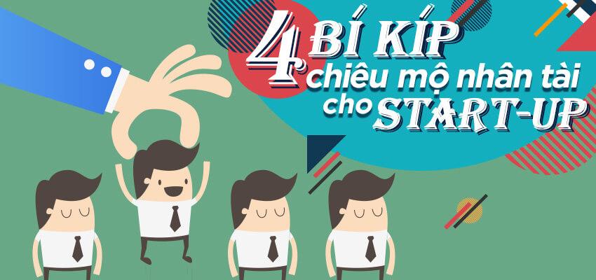 4 bí kíp chiêu mộ nhân tài cho start-up