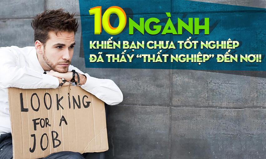 """10 ngành khiến bạn chưa tốt nghiệp đã thấy """"thất nghiệp"""" đến nơi!"""