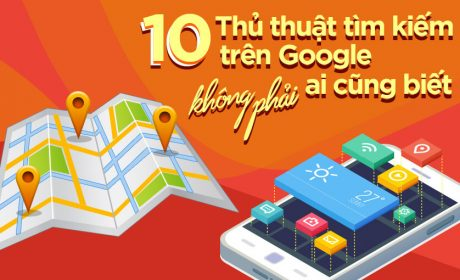 10 Thủ thuật tìm kiếm trên Google không phải ai cũng biết