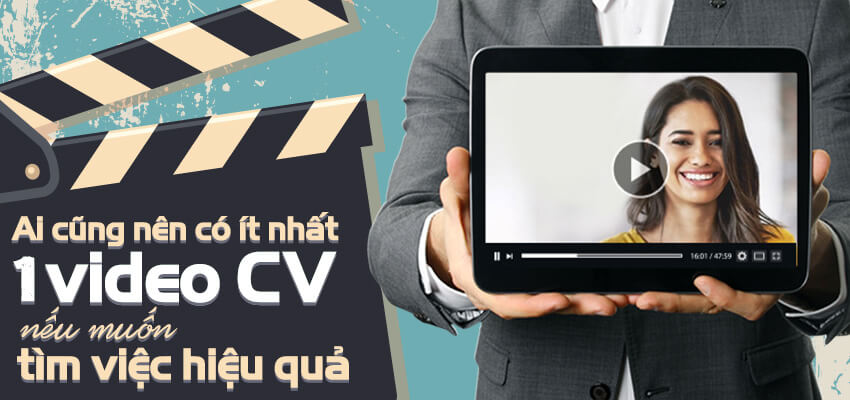 Ai cũng nên có ít nhất 1 video CV nếu muốn tìm việc hiệu quả