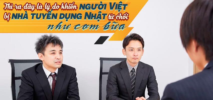 """Lý do khiến người Việt bị nhà tuyển dụng Nhật từ chối """"như cơm bữa"""""""