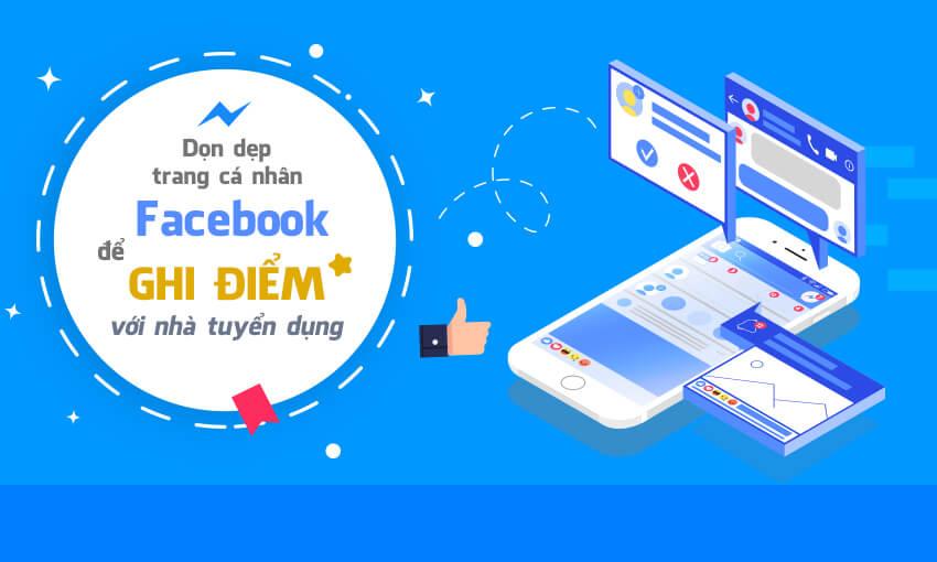 Dọn dẹp trang cá nhân Facebook để ghi điểm với nhà tuyển dụng