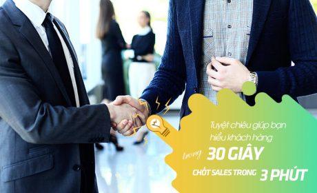 Tuyệt chiêu giúp bạn hiểu khách hàng trong 30 giây, chốt sales trong 3 phút