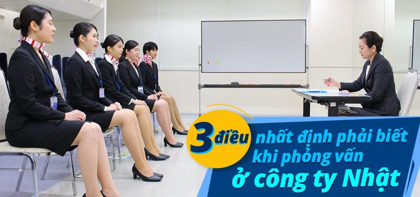 3 điều nhất định phải biết khi phỏng vấn ở công ty Nhật