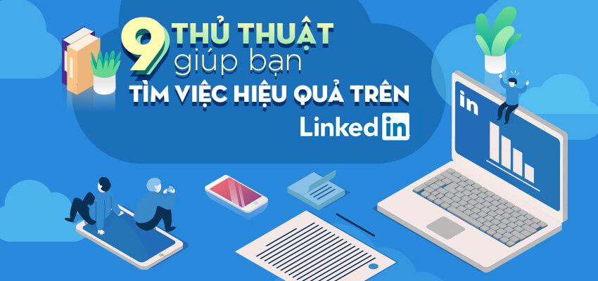 9 thủ thuật giúp bạn tìm việc hiệu quả trên LinkedIn