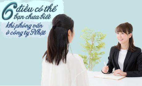 6 điều có thể bạn chưa biết khi phỏng vấn ở công ty Nhật
