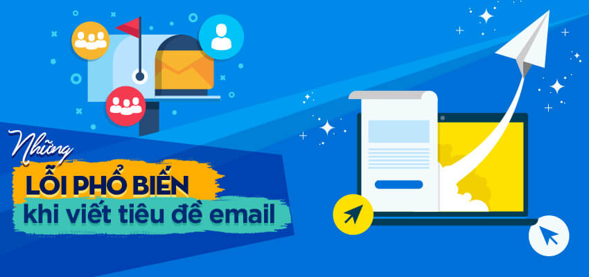 Những lỗi phổ biến khi viết tiêu đề email