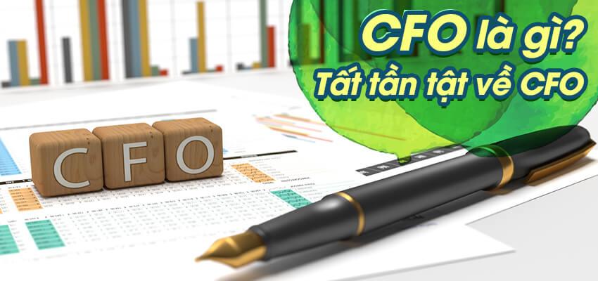CFO là gì ? Tất tần tật về CFO
