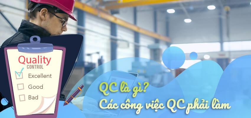 QC là gì? Các công việc QC phải làm?
