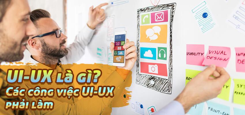UI/UX là gì? Tất cả các công việc UI/UX phải làm