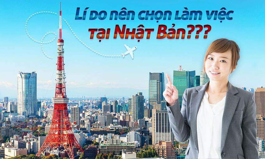 Lí do nên chọn làm việc tại Nhật bản???
