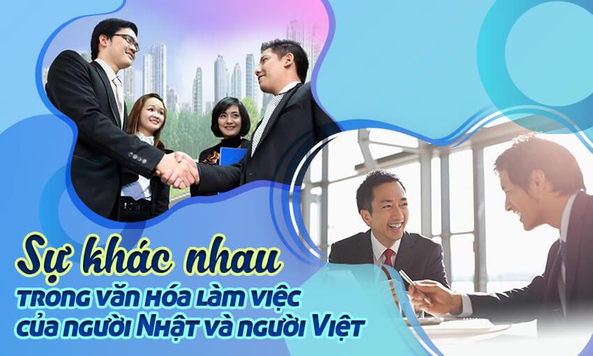 Sự khác nhau trong văn hoá làm việc của người Nhật và người Việt