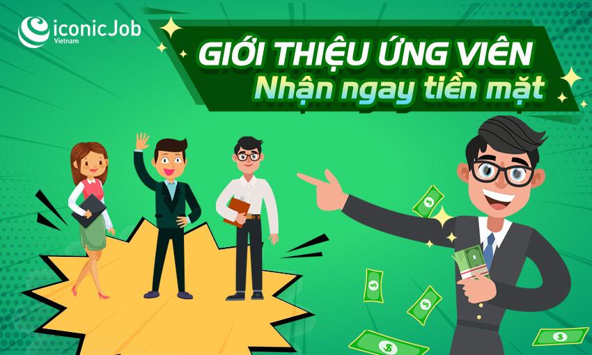 Giới thiệu ứng viên cần tìm việc nhận ngay tiền mặt