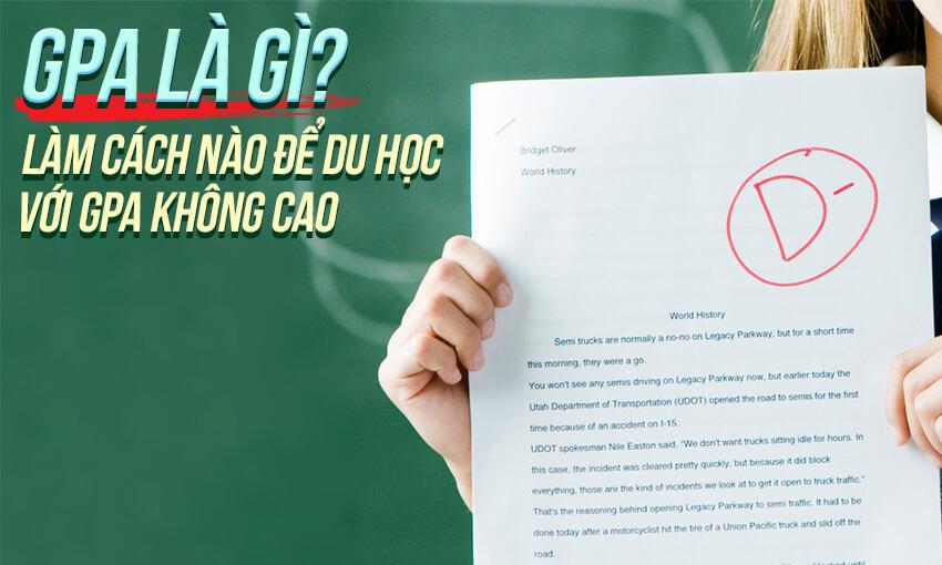 GPA là gì? Làm cách nào để du học với GPA không cao?