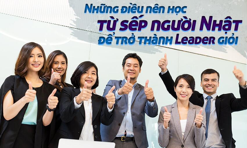 Những điều nên học tập từ sếp người Nhật để trở thành Leader giỏi