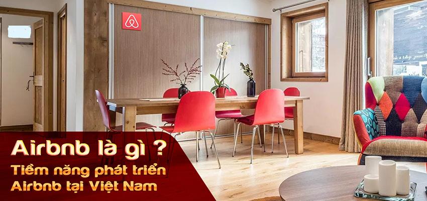 Airbnb là gì? Tiềm năng phát triển Airbnb tại Việt Nam