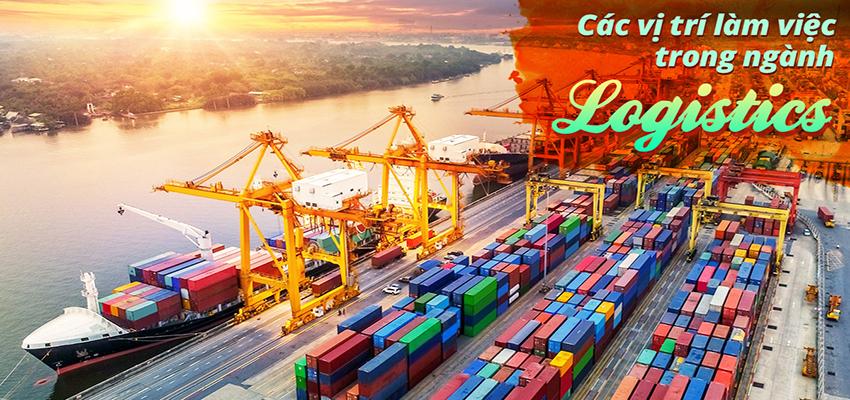Các vị trí việc làm trong ngành Logistics