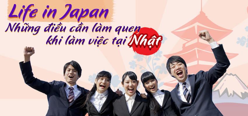 Life in Japan – Những điều bạn cần làm quen khi làm việc tại Nhật Bản