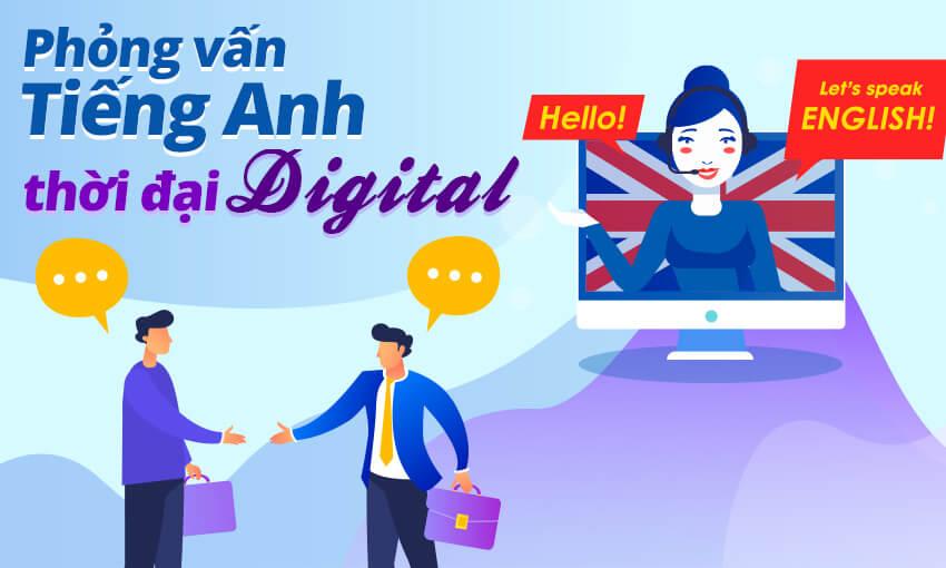 Phỏng vấn tiếng Anh thời đại Digital
