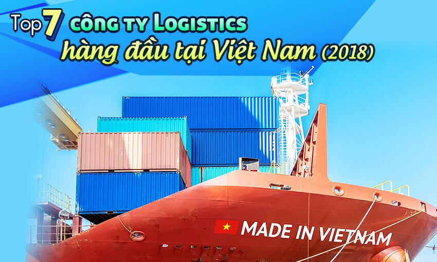 Top 7 công ty Logistics hàng đầu tại Việt Nam (2019)