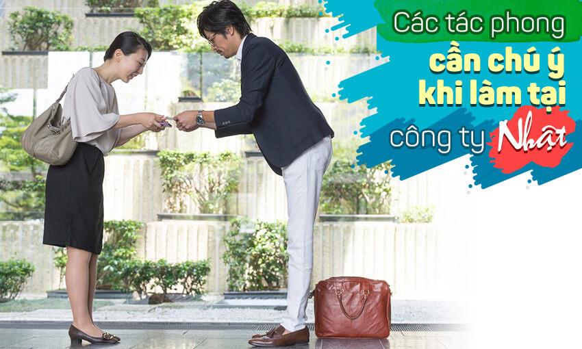 Các tác phong cần chú ý khi mới bắt đầu làm việc tại công ty Nhật