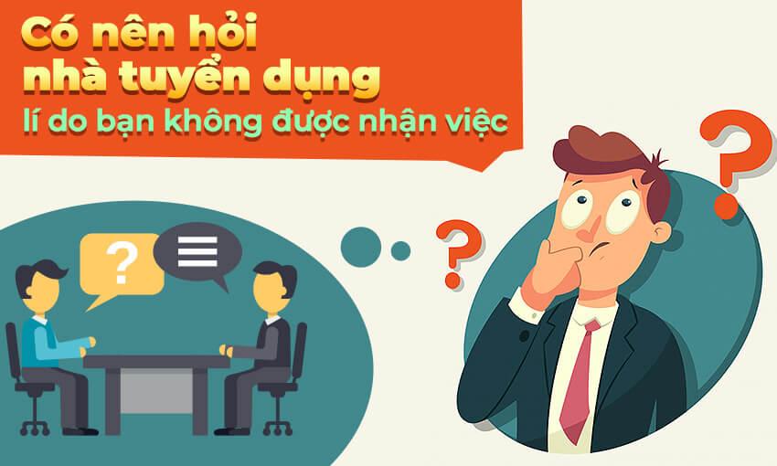 Có nên hỏi nhà tuyển dụng về lí do bạn không được nhận việc?