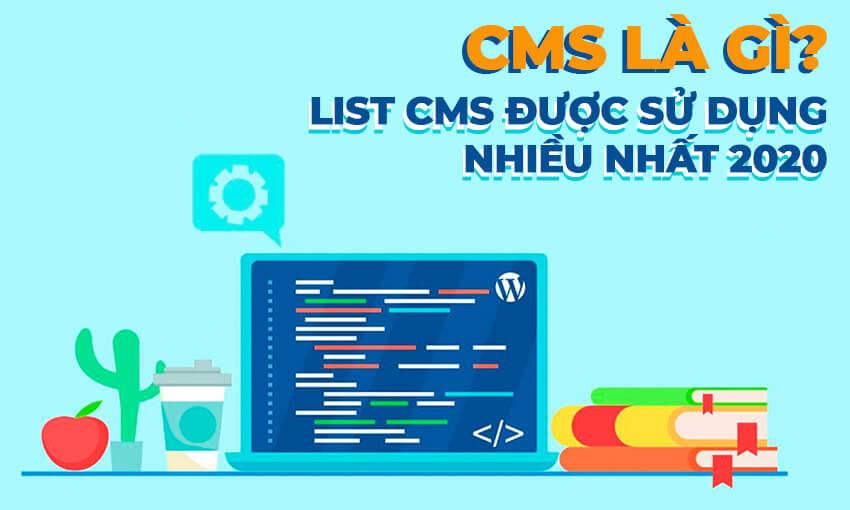 CMS là gì? List CMS được sử dụng nhiều nhất 2020