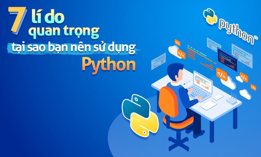 7 lý do quan trọng tại sao bạn nên sử dụng Python