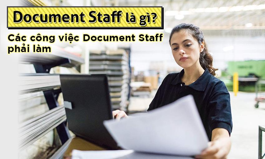 Document Staff là gì? Các công việc Document Staff phải làm
