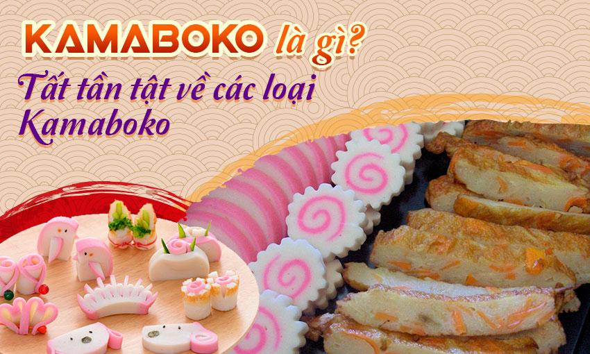 Kamaboko là gì? Tất tần tật về các loại Kamaboko