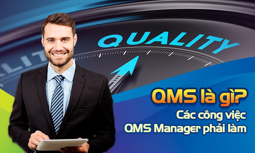 QMS là gì? Các công việc QMS Manager phải làm?