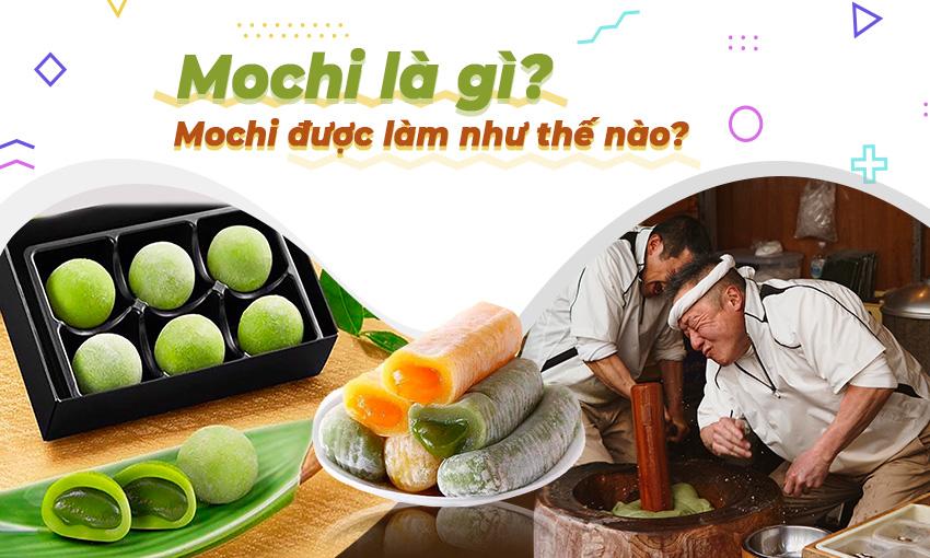 Mochi là gì? Mochi được làm như thế nào?