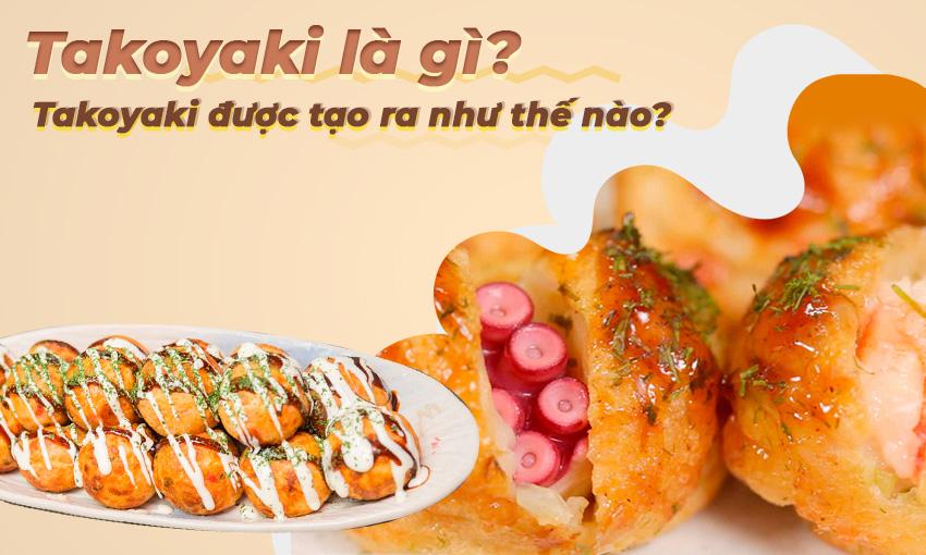 Takoyaki là gì? Takoyaki được tạo ra như thế nào?